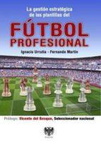 gestión estratégica de plantillas de fútbol profesional ignacio urrutia fernando martin 9788494025761