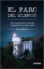 el faro del silencio ibon martin alvarez 9788494091261