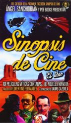 sinopsis de cine. el libro-jose angel sanchidrian-angel sanchidrian-9788494131561