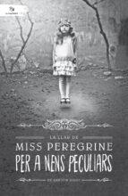 la llar de miss peregrine per a nens peculiars ransom riggs 9788494508561