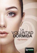 El libro de La voluntad dormida autor OLGA RAMIREZ PDF!