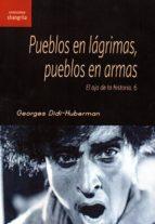 El libro de Pueblos en lágrimas, pueblos en armas autor GEORGES DIDI-HUBERMAN DOC!