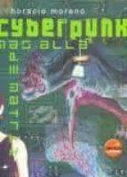 cyberpunk: mas alla de matrix horacio moreno 9788496129061
