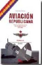 aviacion republicana: historia de las fuerzas aereas de la republ ica española (1931 1939) (t. iii):desde la batalla del ebro hasta el final de la guerra. apendices carlos saiz cidoncha 9788496170261