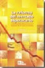 reforma del mercado hipotecario: y otras medidas financieras en e l contexto de la crisis economica esther muñiz espada 9788496261761