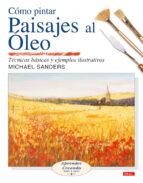 como pintar paisajes al oleo: tecnicas basicas y ejemplos ilustra dos michael sanders 9788496550261