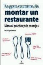 la gran aventura de montar un restaurante : manual practico y de consejos-enrique becerra-9788496710061