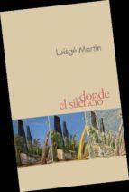 donde el silencio (premio llanes de viajes 2013)-luisge martin-9788496715561