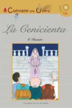 la cenicienta (cuentame una opera) (incluye cd)-georgina, garcia-mauriño-9788496836761