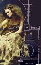 efimera: trilogia del jardin quimico-lauren destefano-9788496886261