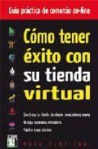 como tener exito con su tienda virtual: guia practica comercio on line-marc schillati-9788496897861