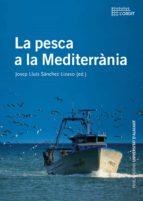 la pesca a la mediterrania josep lluis sanchez lizaso 9788497174961