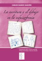 la escritura y el dibujo en la esquizofrenia carlos ramos gascon 9788497273961