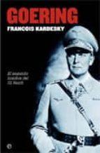 goering: el segundo hombre del iii reich francois kardesky 9788497345361