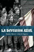 la division azul: las fotografias de una historia luis e. togores 9788497347761