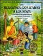 las religiones explicadas a los niños: un recorrido por las grand es religiones para fomentar la tolerancia-daniela both-bela bingel-9788497540261