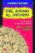 del atomo al infinito: el universo a todas las escalas-john gribbin-mary gribbin-9788497542661