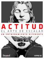 actitud, el arte de escalar-juan jose (hippie) andujar-9788498293661