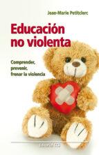 educacion no violenta-jean-marie petitclerc-9788498429961