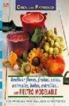 realizar flores, frutas, setas, animales, bolas, estrellas    con fieltro modelable (con patrones para realizar 13 proyectos)-petra dechene-9788498740561