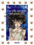 las tres naranjas del amor (ii) (cuentos de la media lunita) antonio rodriguez almodovar 9788498772661