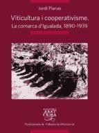 El libro de Viticultura i cooperativisme: la comarca d igualada 1890-1939 autor JORDI PLANAS I MARESMA PDF!