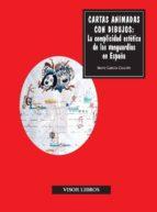 cartas animadas con dibujos: la complicidad estetica de las vangu ardias en españa irene garcia chacon 9788498950861