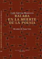 balada en la muerte de la poesia: miradas de juan vida-luis garcia montero-9788498952261