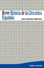 breve historia de la literatura española (ebook)-juan miguel gonzalez martinez-9788499210261