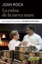 la cuina de la meva mare-joan roca-9788499301761