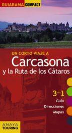 un corto viaje a carcasona y la ruta de los cátaros 2016 (guiarama compact)-edgar de puy y fuentes-9788499358161