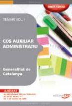 COS AUXILIAR ADMINISTRATIU. GENERALITAT DE CATALUNYA. TEMARI VOL. I