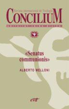 senatus communionis. concilium 353 (2013) (ebook) alberto melloni 9788499453361