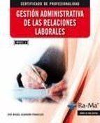 gestion administrativa de las relaciones laborales. mf0237_3 jose miguel albarran francisco 9788499645261