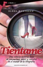 El libro de Tiéntame autor ELENA MONTAGUD EPUB!