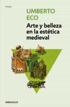 arte y belleza en la estetica medieval umberto eco 9788499894461