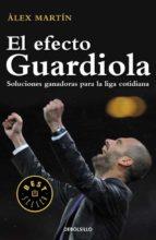 el efecto guardiola: soluciones ganadoras para la liga cotidiana-alex martin-9788499896861