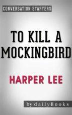 to kill a mockingbird (harperperennial modern classics) by harper lee | conversation starters (ebook)-9788826085661