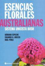 esencias florales australianas: sistema unicista bush-barbara espeche-eduardo h. grecco-9789507543661