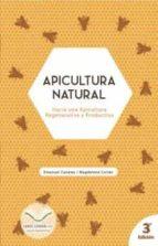 apicultura natural: hacia una apicultura regenerativa y productiva-emanuel canales-magdalena cortes-9789569727061