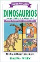 dinosaurios para niños y jovenes-janice vancleave-9789681864361