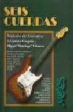 seis cuerdas. metodo de guitarra-gustavo gregorio-miguel botafogo vilanova-9789876110761