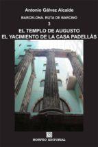 barcelona. el templo de augusto. el yacimiento de la casa padellàs (ebook)-cdlap00003061