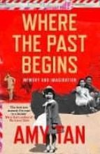 where the past begins: memory and imagination amy tan 9780007585571