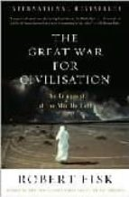 the great war for civilisation: the conquest of the middle east robert fisk 9781400075171