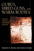 gurus, hired guns, and warm bodies (ebook)-stephen r. barley-gideon kunda-9781400841271