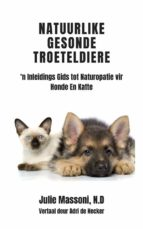 natuurlike gesonde troeteldiere - 'n inleidings gids tot naturopatie vir honde en katte (ebook)-9781507189771