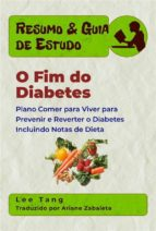 resumo & guia de estudo   o fim do diabetes (ebook) 9781507197271