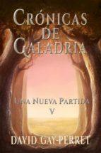 crónicas de galadria v - una nueva partida (ebook)-9781507198971