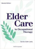 elder care in occupational therapy sandra cutler lewis 9781556425271